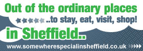 Somewhere special in Sheffield - exceptional places to stay, eat, drink, shop and visit